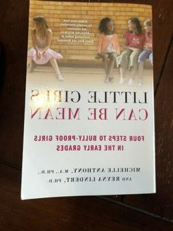 Little Girls Can Be Mean : Four Steps to Bully-Proof Girls i